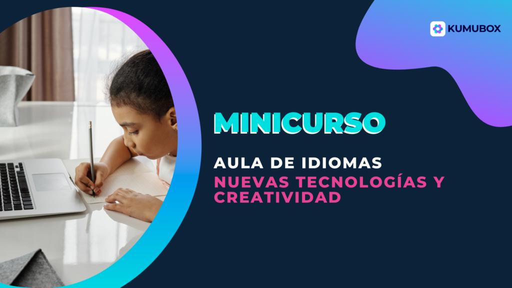 Uso de TICs y Creatividad en clase de idiomas.