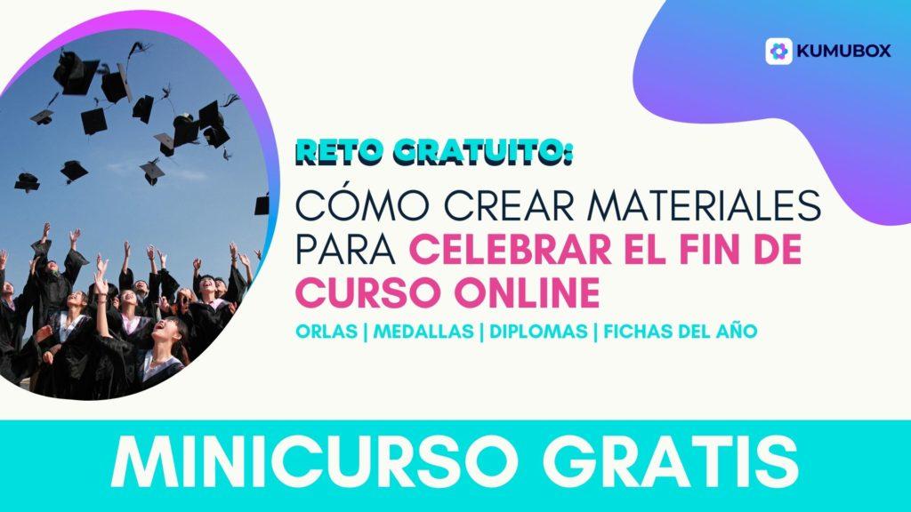 Minicurso: Cómo crear materiales para celebrar el fin de curso online