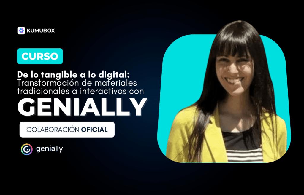De lo tangible a lo digital: Transformación de materiales tradicionales a interactivos con Genially