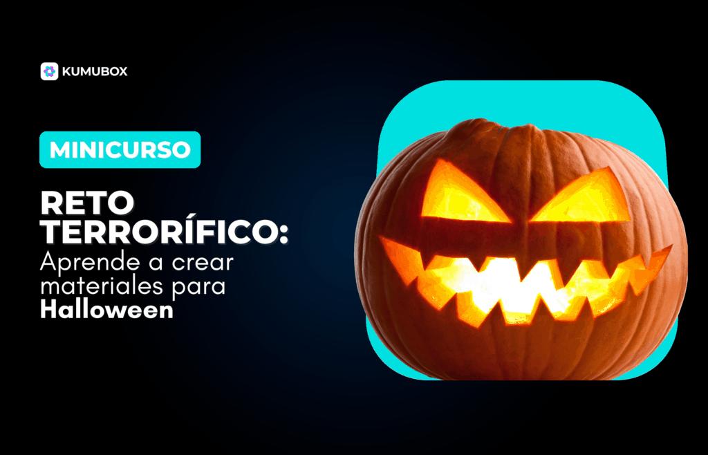 RETO TERRORÍFICO: Aprende a crear materiales para Halloween